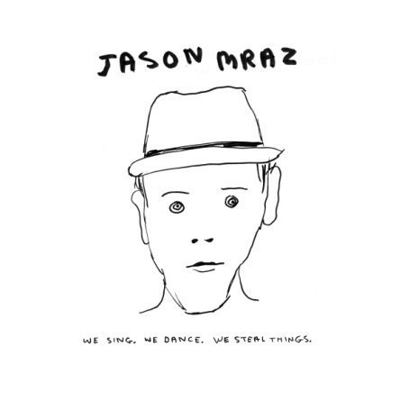 Jason Mraz - We Sing. We Dance. We Steal Things. - Zortam Music