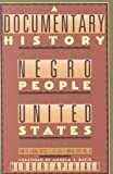 A Documentary History of the Negro People in the United States 1960-1968: From the Alabama Protests to the Death of Martin Luther King, Jr. (0806515325) by Aptheker, Herbert