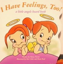 I Have Feelings, Too! (Little Angels Board Book)