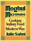 Moghul Microwave: Cooking Indian Food the Modern Way (068808334X) by Sahni, Julie