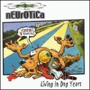 Neurotica-Living In Dog Years-CD-FLAC-1999-FORSAKEN Download