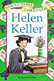 Helen Keller (Famous People, Famous Lives) (0749629088) by Castor, Harriet