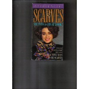 Jana Larkin Presents Scarves Tie into a Great Look; Enhance Your Wardrobe with Over 25 Beautiful Ways to Tie Scarves [VHS]