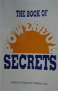 THE BOOK OF POWERFUL SECRETS., American Publishing Corporation