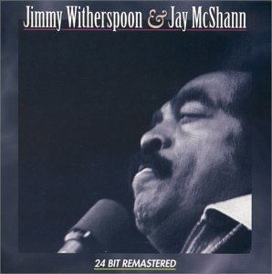 Jimmy Witherspoon & Jay Mcshann by Jimmy Witherspoon and Jay Mcshann