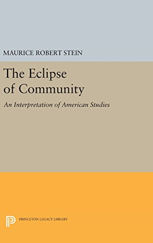 The Eclipse of Community: An Interpretation of American Studies (Princeton Legacy Library)