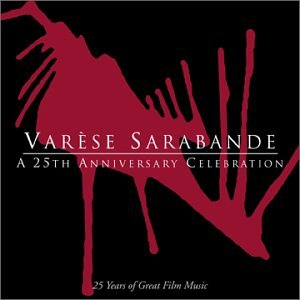 Varèse Sarabande - A 25th Anniversary Celebration by Varese Sarabande 25th Anniversary Celebration