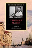 The Cambridge Companion to Thomas Mann (Cambridge Companions to Literature)