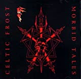 Celtic Frost - Morbid Tales
