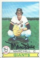 Marc Hill San Francisco Giants 1979 Topps Autographed Hand Signed Trading Card. by Hall of Fame Memorabilia