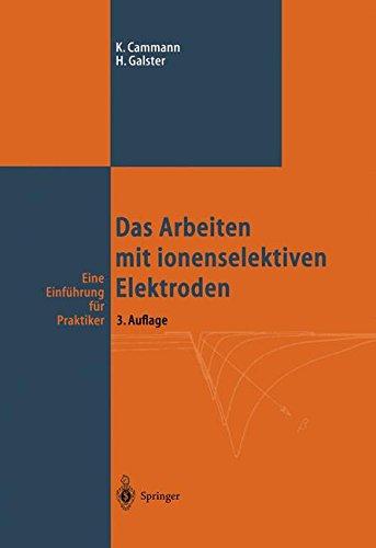 Das Arbeiten mit ionenselektiven Elektroden Eine Einführung für Praktiker  [Cammann, Karl - Galster, Helmuth] (Tapa Dura)