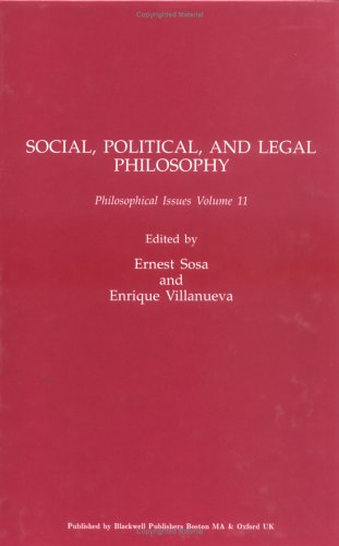 Philosophical Issues, Social, Political, and Legal Philosophy (Philosophical Issues: A Supplement to Nous) (Volume 11)