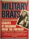 img - for Military Brats: Legacies of Childhood Inside the Fortress book / textbook / text book