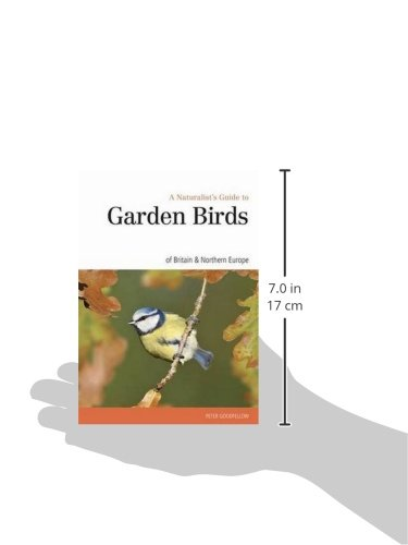 Naturalst's Guide to the Garden Birds of Britain & Northern Europe (Naturalist's Guides)