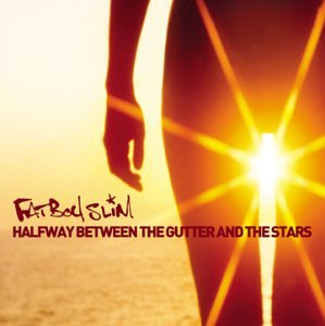 Fatboy Slim - 2000 Halfway Between The Gutter And The Stars - Zortam Music