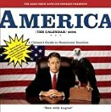 The Daily Show with Jon Stewart Presents America (The Calendar): A Citizen's Guide to Democracy Inaction (044669648X) by Jon Stewart