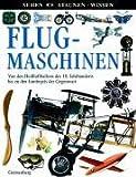 Sehen - Staunen - Wissen. Flugmaschinen. Sehen. Staunen. Wissen (3806755248) by Andrew Nahum