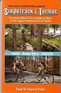 the-locals-adventure-guide-to-singletrack-tarmac-mountain-bike-trails-and-road-rides-in-the-upper-ar