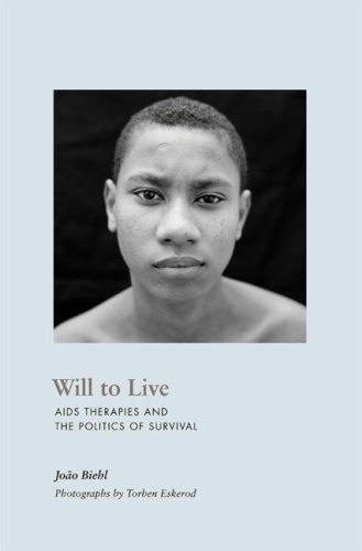 Will to Live: AIDS Therapies and the Politics of Survival...
