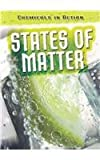 States of Matter (Chemicals in Action (2nd Edition))