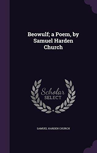 Beowulf; a Poem, by Samuel Harden Church