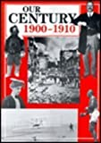 img - for Our Century: 1900-1910 (Our Century (Gareth Stevens)) book / textbook / text book