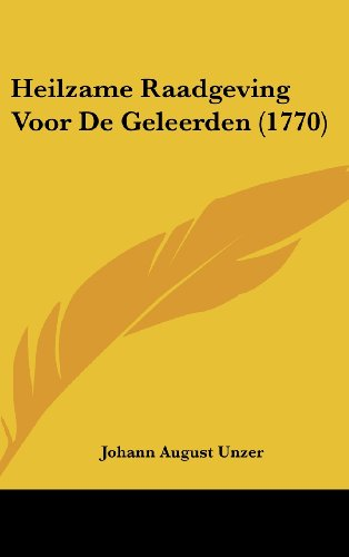 Heilzame Raadgeving Voor de Geleerden (1770)