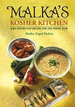 Malka's Kosher Kitchen: Easy Step-By-Step Recipes For the Whole Year