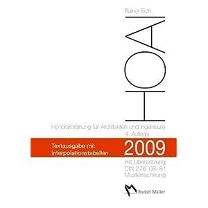 HOAI 2009: Textausgabe mit Erläuterung, Musterrechnung, Übersetzungsschlüssel DIN 276 und Interpolationstabellen