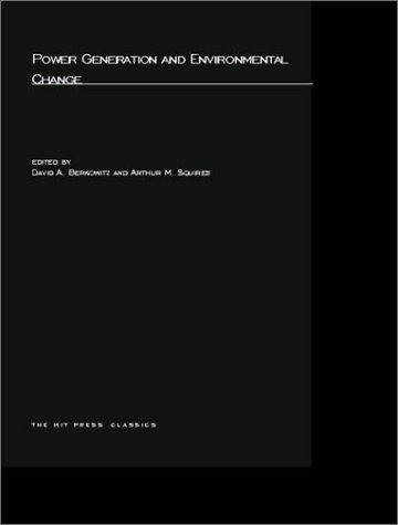 Power Generation And Environmental Change (Mit Press Classics)