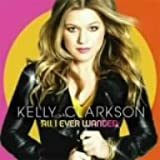 All I Ever Wanted / Kelly Clarkson