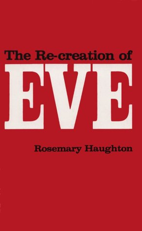 The Re-Creation of Eve, Rosemary Haughton