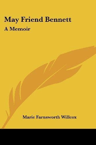 May Friend Bennett: A Memoir