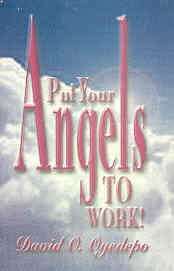 Put Your Angels to Work, by David Oyedepo, Bishop David Oyedepo