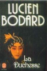La duchesse par Lucien Bodard