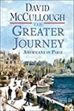 The Greater Journey: Americans in Paris_MCCULLOUGH