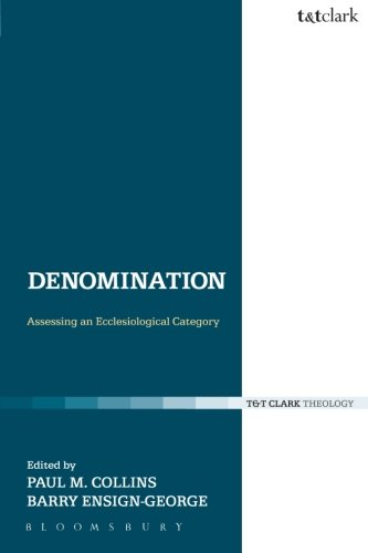 Denomination: Assessing an Ecclesiological Category (Ecclesiological Investigations) PDF
