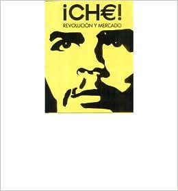 Che!: Revolucion y Mercado (Hardback)(Spanish) - Common Hardcover
