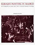 Baroque Painting in Madrid: The Contribution of Claudio Coello With a Catalogue Raisonne of His Works (082620614X) by Sullivan, Edward J.