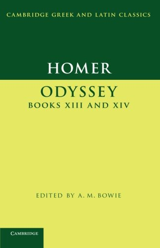 Homer: Odyssey XIII and XIV (Cambridge Greek and Latin Classics)