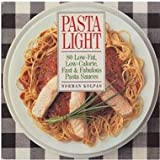 Pasta Light: 80 Low-Fat, Low-Calorie, Fast and Fabulous Pasta Sauces (0809241773) by Kolpas, Norman