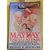 Mayday: The U-2 Affair- The Untold Story of the Greatest US- USSR Spy Scandal (0060914076) by Beschloss, Michael R.