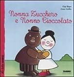 Gigi Bigot Nonna Zucchero e Nonno Cioccolato