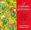 A Celebration of Christmas: Carols Through the Ages (The Deller Consort)