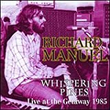 Whispering Pines: Live At The Gateway 1985by Richard Manuel