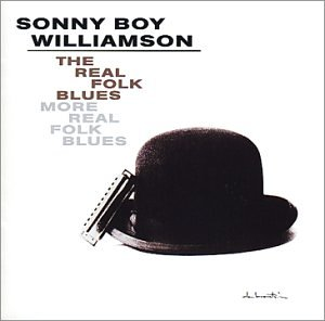 Sonny Boy Williamson - The Real Folk Blues/More Real Folk Blues - Zortam Music