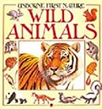 img - for Wild Animals (Usborne First Nature) book / textbook / text book