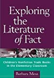 img - for Exploring Literature of Fact : Childrens Nonfiction Trade Books in the Elementary Classroom
