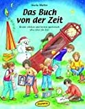 Das Buch von der Zeit: Kinder erleben und lernen spielerisch