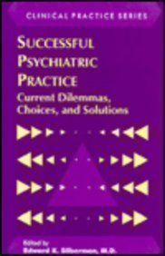 Successful Psychiatric Practice: Current Dilemmas, Choices and Solutions